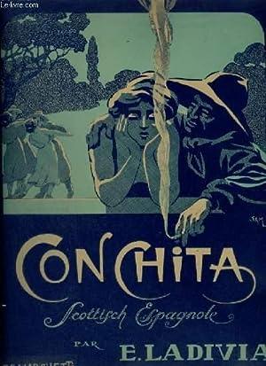 CONCHITA - SCHOTTISCH ESPAGNOLE POUR PIANO.: LADIVIA E.