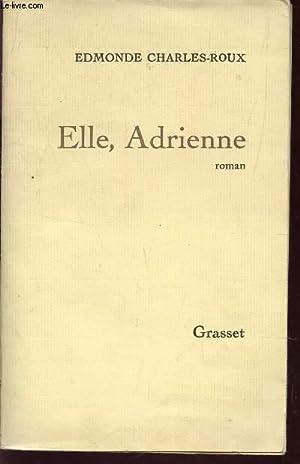 ELLE, ADRIENNE.: CHARLES-ROUX EDMONDE