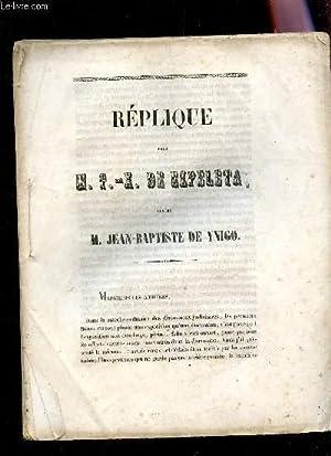 REPLIQUE POUR M. F.X. DE EZPELETA CONTRE M. JEAN-BAPTISTE DE YNIGO.: SAINTMARC Ch / DE EZPELETA F.X...