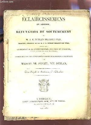ECLAIRCISSEMENS EN REPONSE, ET REFUTATION DU SOUTENEMENT DE M.J.B. DUBLAN DELAHET FILS, RENANT EN ...