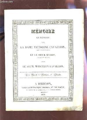 MEMOIRE EN REPONSE POUR LA DAME VICTORINE CAVAILHON, EPOUSE DU SIEUR BARRIS ET LE SIEUR BARRIS ...