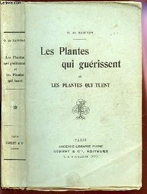 LES PLANTES QUI GUERISSENT ET LES PLANTES QUI TUENT.: DE RAWTON O.