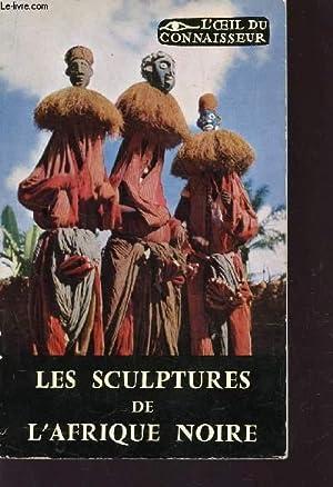"""LES SCULPTURES DE L'AFRIQUE NOIRE / COLLECTION """"L'OEIL DU CONNAISSEUR"""".: ..."""