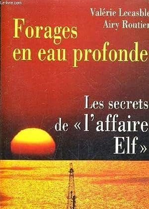 FORAGES EN EAU PROFONDE - LES SECRETS DE L'AFFAIRE ELF.: LECASBLE VALERIE & ROUTIER AIRY