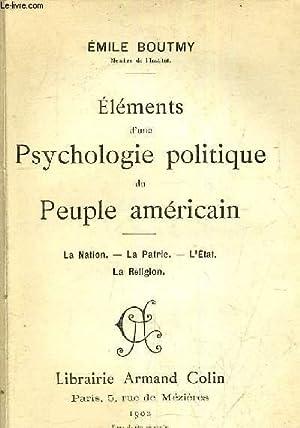 ELEMENTS D'UNE PSYCHOLOGIE POLITIQUE DU PEUPLE AMERICAIN - LA NATION - LA PATRIE L'ETAT ...