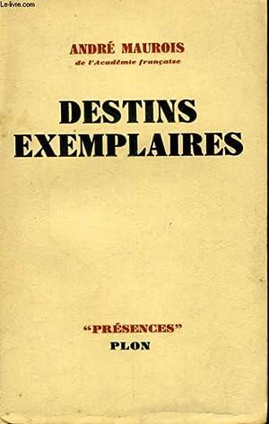 DESTINS EXEMPLAIRES: MAUROIS André
