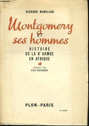 MONTGOMERY ET SES HOMMES, HISTOIRE DE LA 8è ARMEE EN AFRIQUE: MCMILLAN Richard