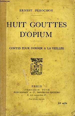 HUIT GOUTTES D'OPIUM, CONTES POUR DORMIR A: PEROCHON Ernest