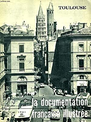 LA DOCUMENTATION FRANCAISE ILLUSTREE, N° 169, JUILLET 1961, TOULOUSE: COLLECTIF