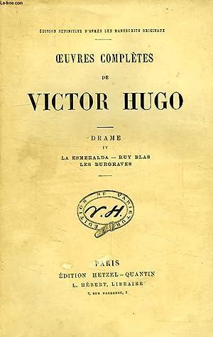 OEUVRES COMPLETES DE VICTOR HUGO, DRAME, TOME IV, LA ESMERALDA, RUY BLAS, LES BURGRAVES: HUGO ...
