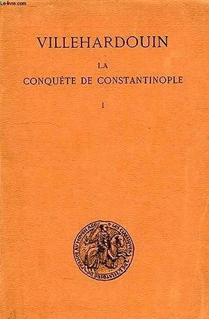 LA CONQUETE DE CONSTANTINOPLE, TOME I (1199-1203): VILLEHARDOUIN, Par Ed. FARAL