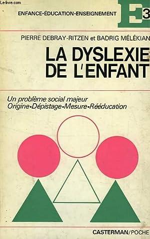 LA DYSLEXIE DE L'ENFANT: DEBRAY-RITZEN PIERRE, MELEKIAN BADRIG