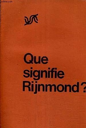 QUE SIGNIFIE RIJNMOND ?.: COLLECTIF