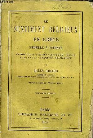LE SENTIMENT RELIGIEUX EN GRECE D'HOME A ESCHYLE - ETUDIE DANS SON DEVELOPPEMENT MORAL ET DANS...