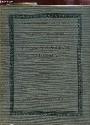 LES GRANDS SOLDATS COLONIAUX / (LES ARMEES FRANCAISES D4OUTRE-MER).: COLLECTIF