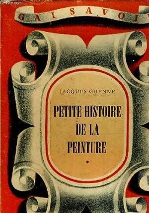 PETITE HISTOIRE DE LA PEINTURE TOME 1.: GUENNE JACQUES