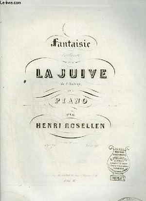 FANTAISIE BRILLANTE SUR LA JUIVE DE F. HALEVY POUR PIANO.: ROSELLEN HENRI