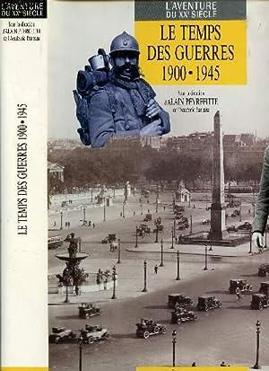 LE TEMPS DES GUERRES 1900-1945 / COLLECTION: PEYREFITTE ALAIN /