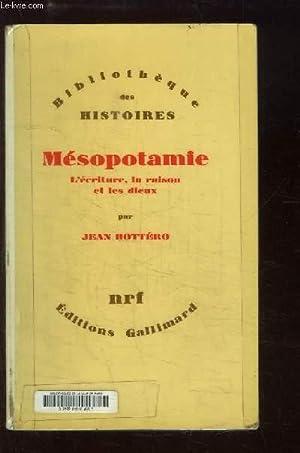 Mésopotamie. L'écriture, la raison et les dieux.: BOTTERO Jean