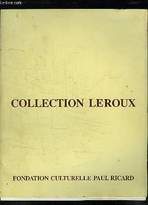 Collection Leroux.: FONDATION CULTURELLE PAUL RICARD