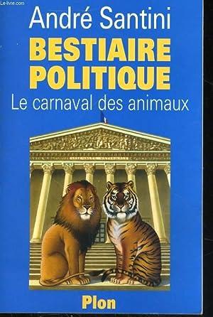 BESTIAIRE POLITIQUE, LE CARNAVAL DES ANIMAUX: SANTINI André