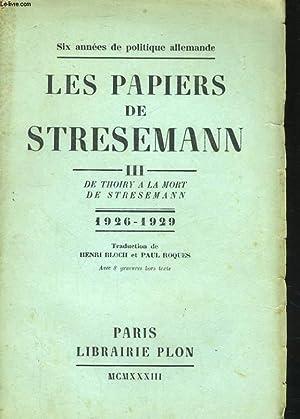 LES PAPIERS DE STRESEMANN, TOME 3: DE: STRESEMANN Gustave