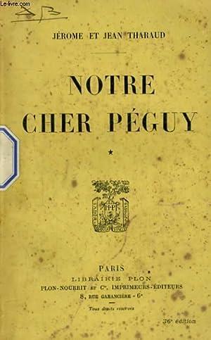 NOTRE CHER PEGUY, TOME 1: THARAUD Jérôme et Jean