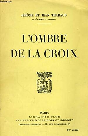 L'OMBRE DE LA CROIX: THARAUD Jérôme et Jean