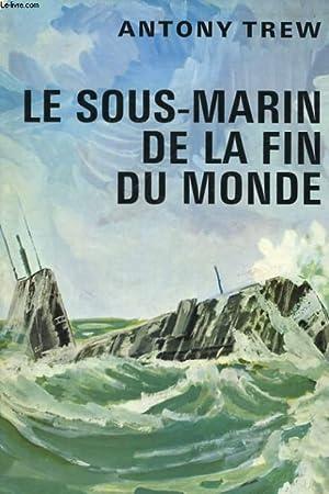 LE SOUS-MARIN DE LA FIN DU MONDE: TREW Antony