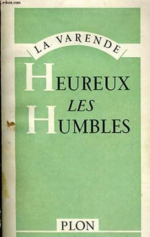 HEUREUX LES HUMBLES: VARENDE Jean de la