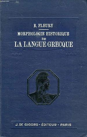 MORPHOLOGIE HISTORIQUE DE LA LANGUE GRECQUE, A L'USAGE DES CANDIDATS A LA LICENCE ES LETTRES ...