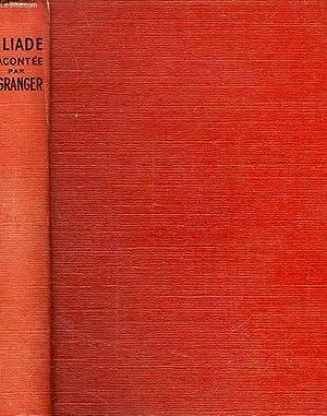 L'ILIADE: HOMERE, Par E. GRANGER