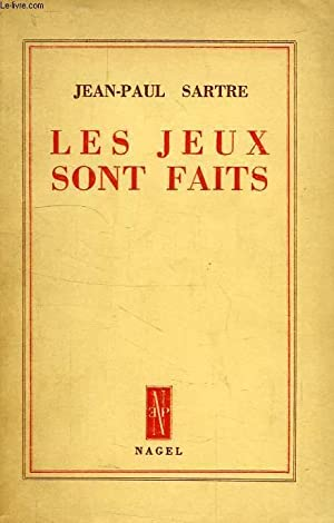 LES JEUX SONT FAITS: SARTRE Jean-Paul