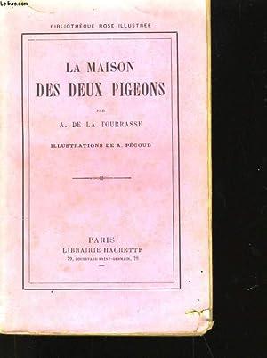 LA MAISON DES DEUX PIGEONS: A. DE LA TOURASSE