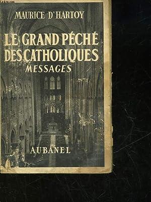LE GRAND PECHE DES CATHOLIQUES - MESSAGES: HARTOY MAURICE D'