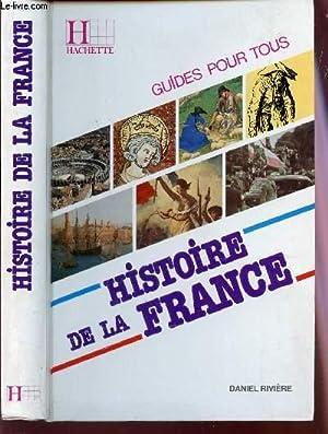 HISTOIRE DE LA FRANCE - GUIDES POUR TOUS.: RIVIERE DANIEL