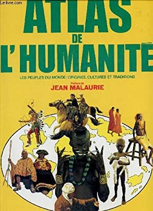 ATLAS DE L'HUMANITE - LES PEUPLES DU MONDE : ORIGINES, CULTURES ET TRADITIONS.: LALAURIE JEAN