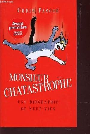 MONSIEUR CATASTROPHE - UNE BIOGRAPHIE DE NEUF VIES .: PASCOE CHRIS