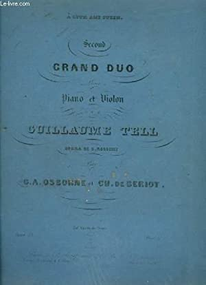 SECOND GRAND DUO POUR PIANO ET VIOLON SUR GUILLAUME TELL.: OSBORNE G. A. / BERIOT CH. (DE)