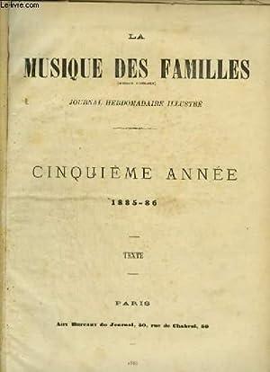 LA MUSIQUE DES FAMILLES - CINQUIEME ANNEE 1885-86 - JOURNAL HEBDOMADAIRE ILLUSTRE - ARMIDE + ...