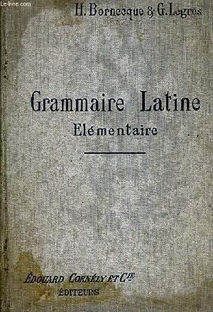 GRAMMAIRE LATINE ELEMENTAIRE - CLASSE DE SIXIEME ET CINQUIEME (PROGRAMME DU 31 MAI 1902).: ...