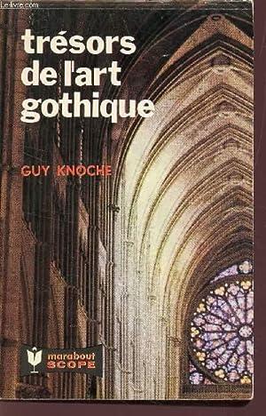TRESORS DE L'ART GOTHIQUE.: KNOCHE GUY