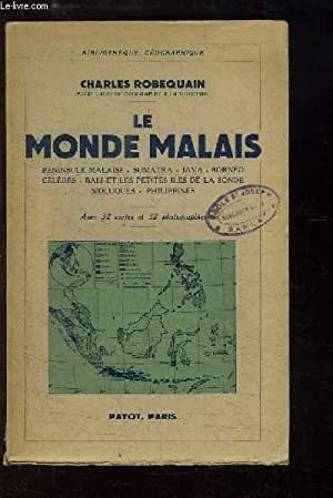 Le Monde Malais. Péninsule Malaise - Sumatra - Java - Bornéo - Celèbes - Bali ...