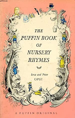 THE PUFFIN BOOK OF NURSERY RHYMES: OPIE IONA &