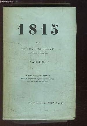 1815. Waterloo: HOUSSAYE Henry