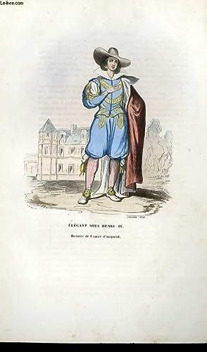 GRAVURES 19eme COULEURS ELEGANT SOUS HENRI IV: DE MORAINE R. - LACOSTE AINE