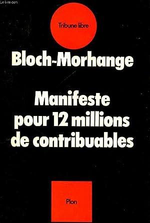 MANIFESTE POUR 12 MILLIONS DE CONTRIBUABLES: BLOCH-MORHANGE