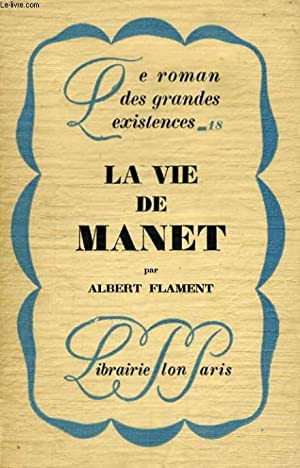 LA VIE DE MANET: FLAMENT Albert
