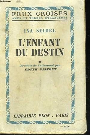 L'ENFANT DU DESTIN, TOMES 1 ET 2: SEIDEL Ina