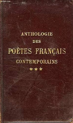 ANTHOLOGIE DES POETES FRANCAIS CONTEMPORAINS, TOME III, LE PARNASSE ET LES ECOLES POSTERIEURES AU ...